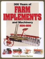 300 Years of Farm Implements and Machinery, 1630-1930