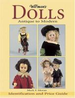 Dolls, antique to modern : identification and price guide