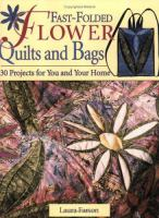 Fast-folded Flower Quilts and Bags