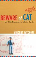 Beware of Cat and Other Encounters of A Letter Carrier
