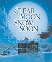 Clear Moon, Snow Soon