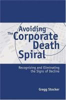 Avoiding the Corporate Death Spiral