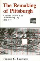 The Remaking of Pittsburgh