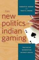 The New Politics of Indian Gaming