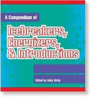 A Compendium of Icebreakers, Energizers, and Introductions