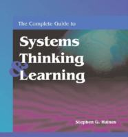 The Complete Guide to Systems Thinking and Learning