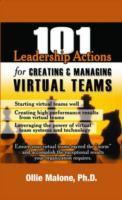 101 Leadership Actions for Creating and Managing Virtual Teams
