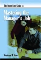 The Front Line Guide to Mastering the Manager's Job