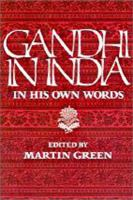Gandhi in India, in His Own Words