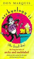 Archyology II: The Final Dig : the Long Lost Tales of Archy and Mehitabel
