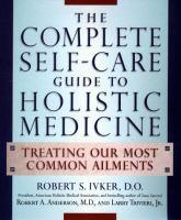 The Complete Self-care Guide to Holistic Medicine