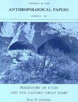 Prehistory of Utah and the Eastern Great Basin