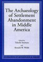 The Archaeology of Settlement Abandonment in Middle America