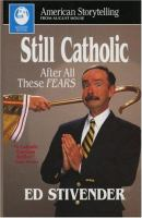 Still Catholic After All These Fears