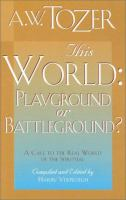 This World, Playground or Battleground?