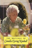 The Writings Of Camilla Eyring Kimball