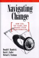 Navigating Change: How CEOs, Top Teams, and Boards Steer Transformation (management of Innovation and Change Series)