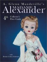 A. Glenn Mandeville's Madame Alexander Dolls