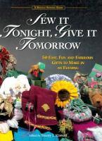 Sew It Tonight, Give It Tomorrow