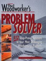 The Woodworker's Problem Solver