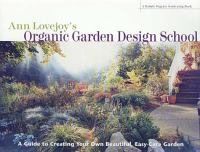 Ann Lovejoy's Organic Garden Design School