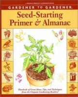 Gardener to Gardener Seed-starting Primer & Almanac