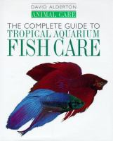 The Complete Guide to Tropical Aquarium Fish Care