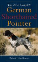 The New Complete German Shorthaired Pointer