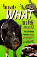 You Want A What for A Pet?!