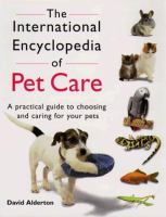 The International Encyclopedia of Pet Care
