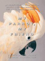 My Parrot, My Friend