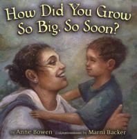 How Did You Grow So Big, So Soon?
