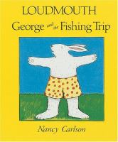Loudmouth George and the Fishing Trip