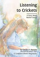 Listening to Crickets : A Story About Rachel Carson