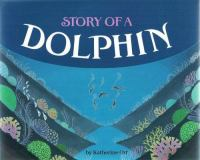 Story of A Dolphin