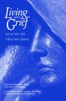 Living With Grief, Who We Are, How We Grieve