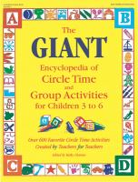 The Giant Encyclopedia of Circle Time and Group Activities for Children 3 to 6