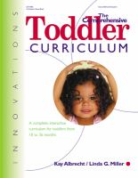 The Comprehensive Toddler Curriculum : A Complete, Interactive Curriculum for Toddlers From 18 to 36 Months