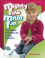 Mighty fine motor fun fine motor activites for young children