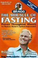Miracle of Fasting: Proven Through History for Physical, Mental and Spiritual Rejuvenation
