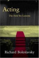 Acting, the First Six Lessons