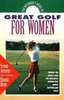 The Beginner's Guide to Great Golf for Women