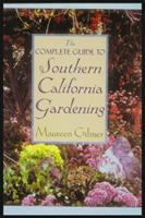 The Complete Guide to Southern California Gardening
