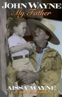 John Wayne, My Father