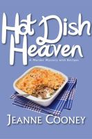 Hot dish heaven : a murder mystery with recipes