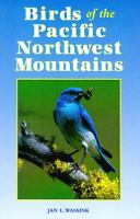 Birds of the Pacific Northwest Mountains
