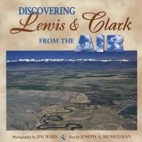 Discovering Lewis & Clark From the Air