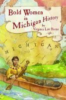 Bold Women in Michigan History