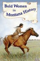Bold Women in Montana History