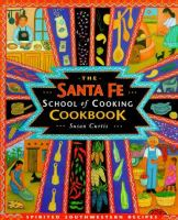 The Santa Fe School of Cooking Cookbook